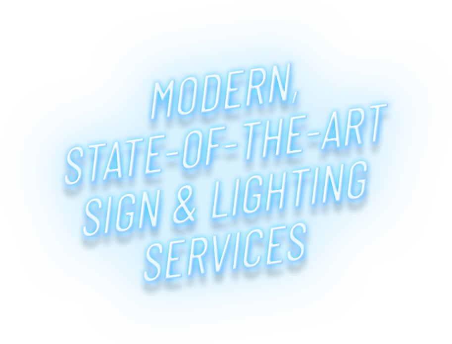 Modern State-of-the-Art Sign & Lighting Services